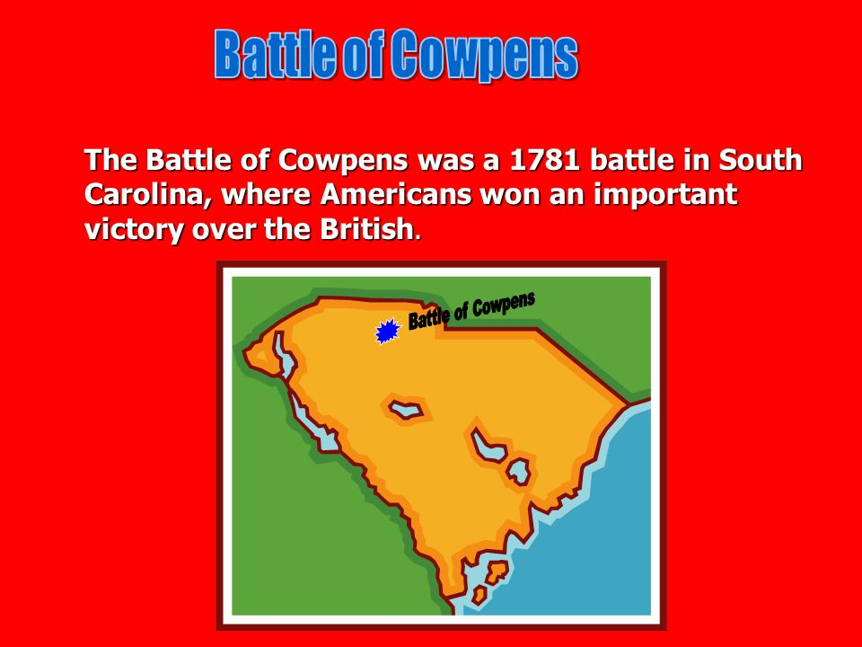 Battle of Cowpens Battle of Cowpens