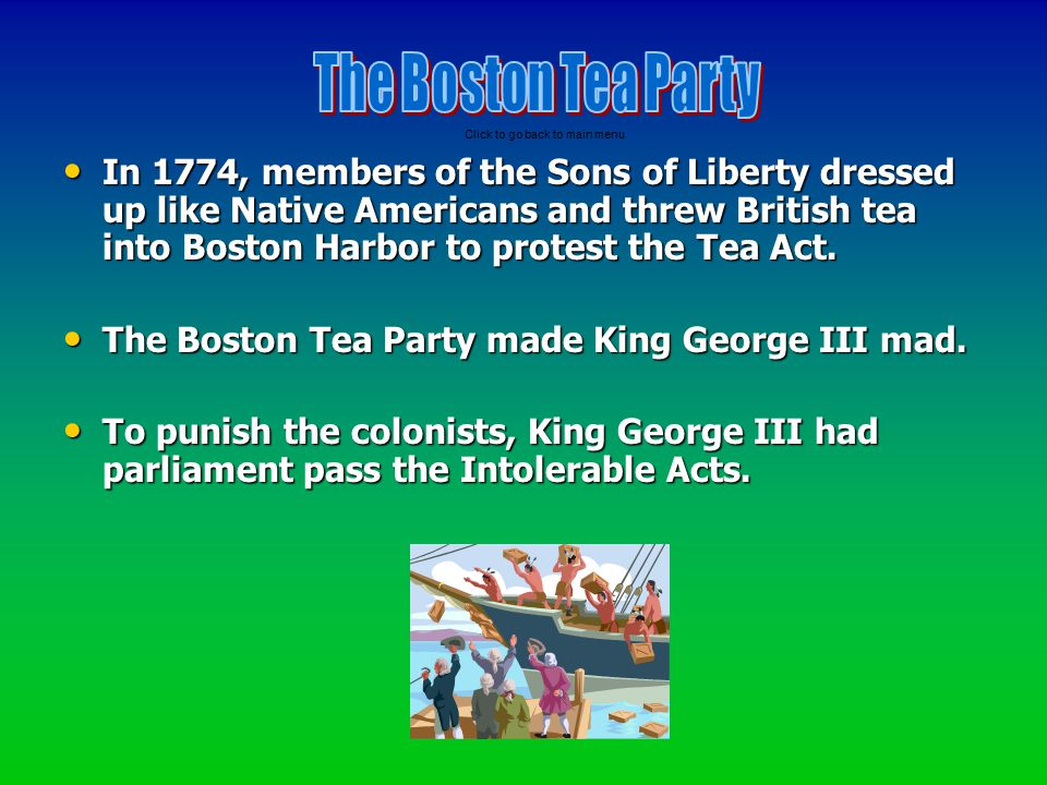 The Boston Tea Party Click to go back to main menu.
