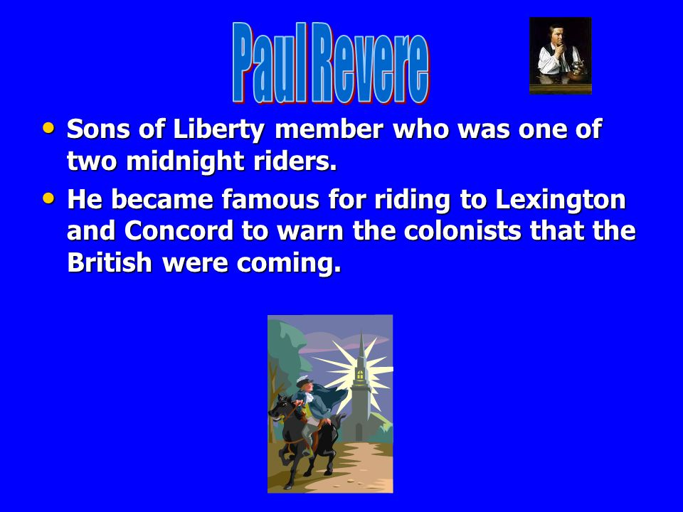 Paul Revere Sons of Liberty member who was one of two midnight riders.
