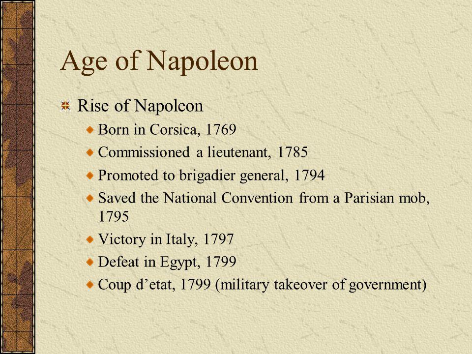 Age of Napoleon Rise of Napoleon Born in Corsica, 1769