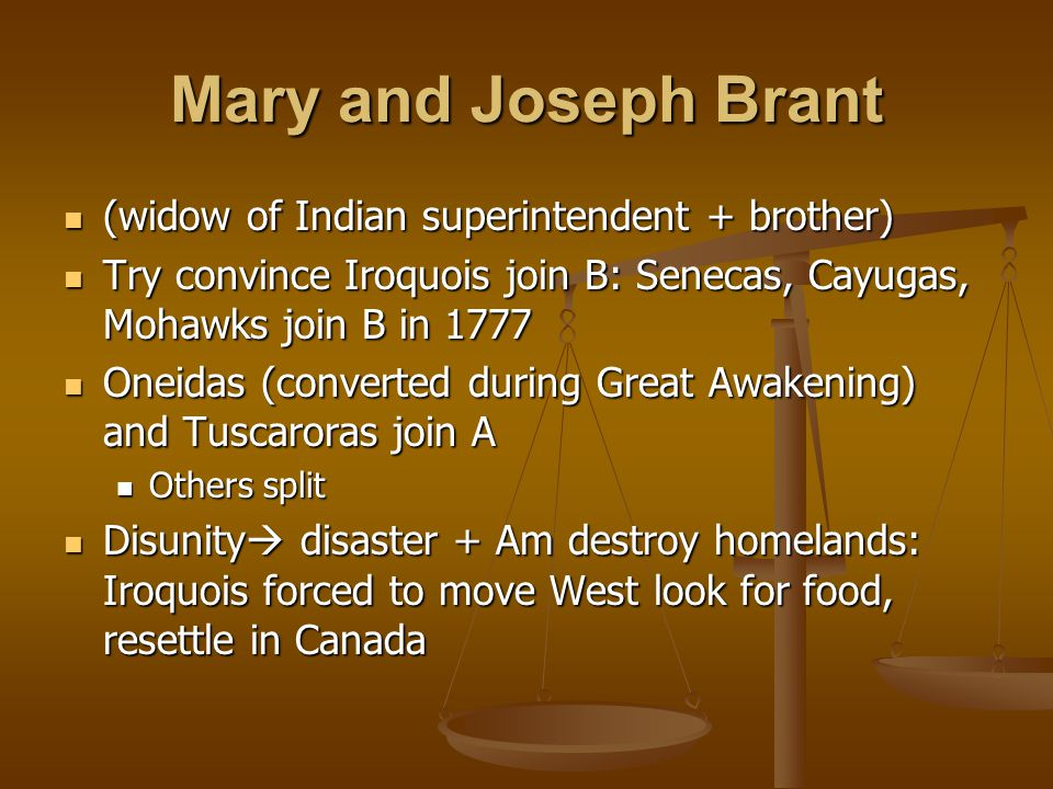 Mary and Joseph Brant (widow of Indian superintendent + brother)