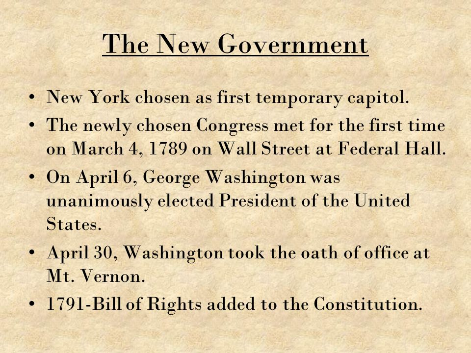 The New Government New York chosen as first temporary capitol.