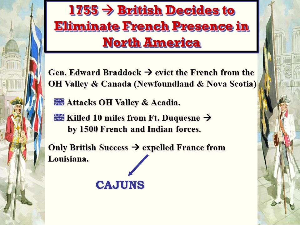 1755  British Decides to Eliminate French Presence in North America