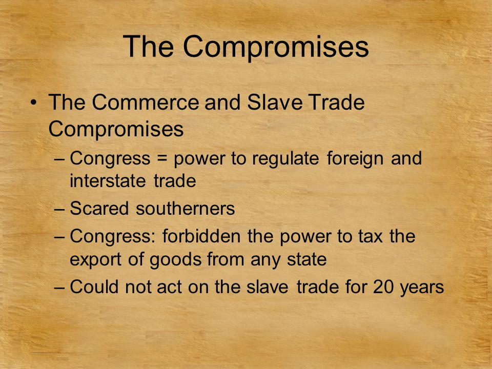 The Compromises The Commerce and Slave Trade Compromises