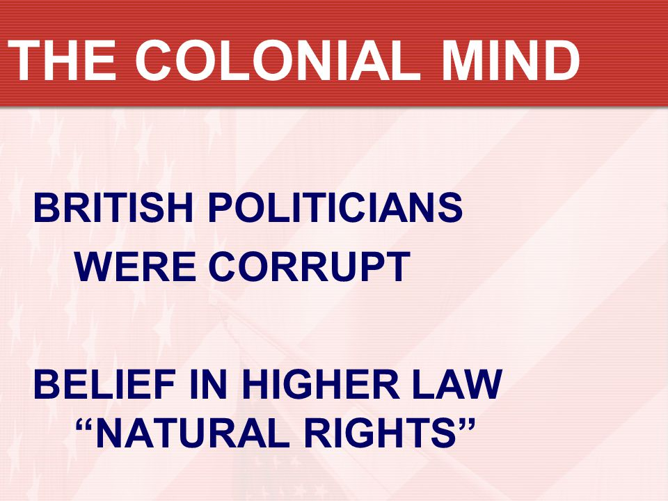 THE COLONIAL MIND BRITISH POLITICIANS WERE CORRUPT