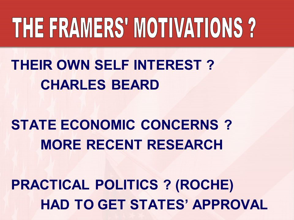 THE FRAMERS MOTIVATIONS