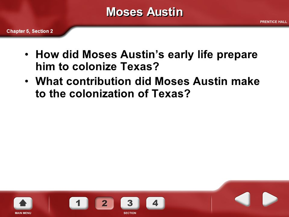 Moses Austin Chapter 5, Section 2. How did Moses Austin's early life prepare him to colonize Texas