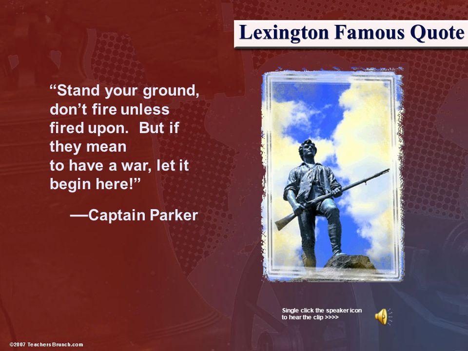 Lexington Famous Quote
