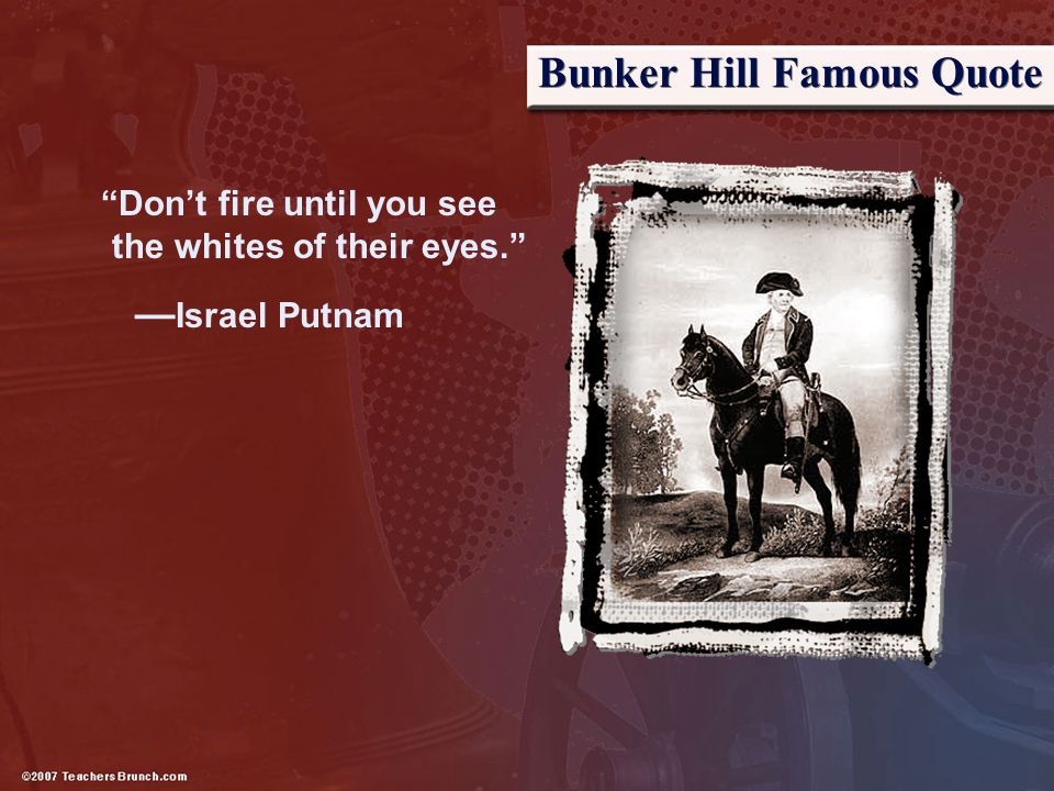 Bunker Hill Famous Quote