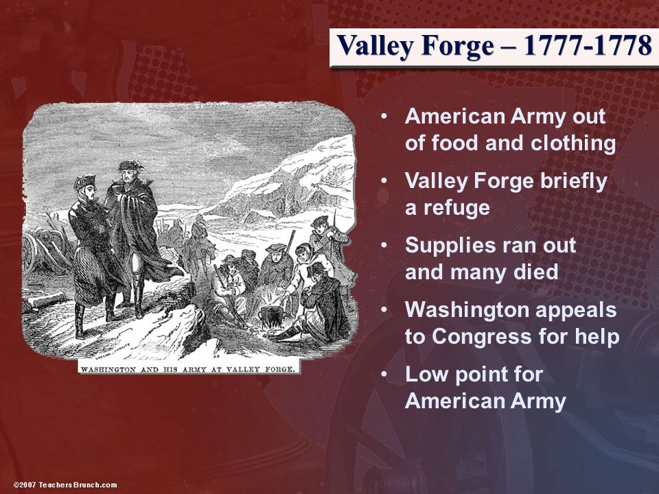 Valley Forge – 1777-1778 American Army out of food and clothing