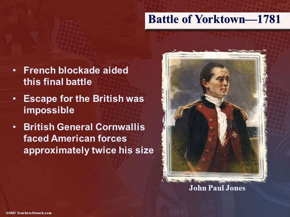 Battle of Yorktown—1781 French blockade aided this final battle
