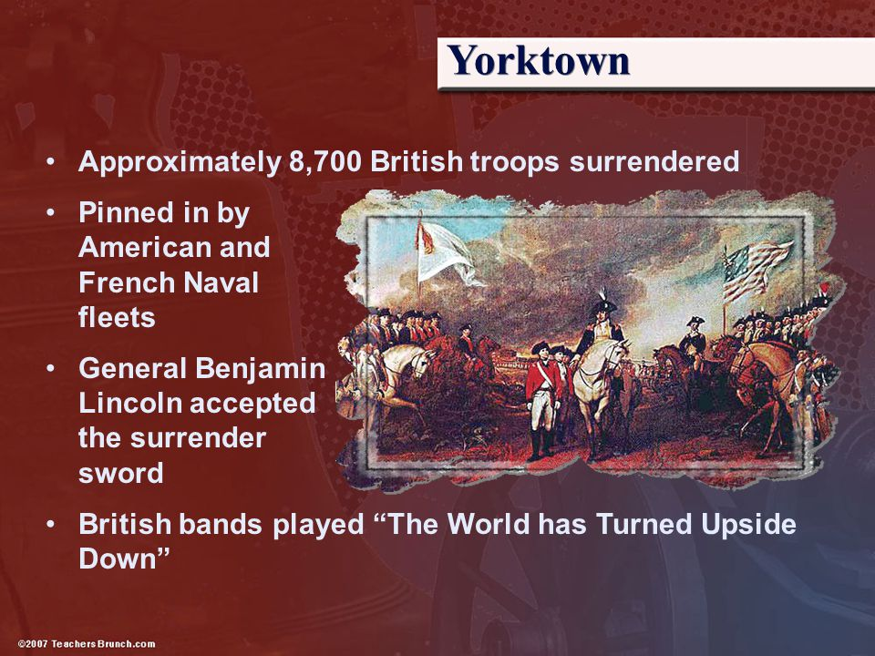 Yorktown Approximately 8,700 British troops surrendered