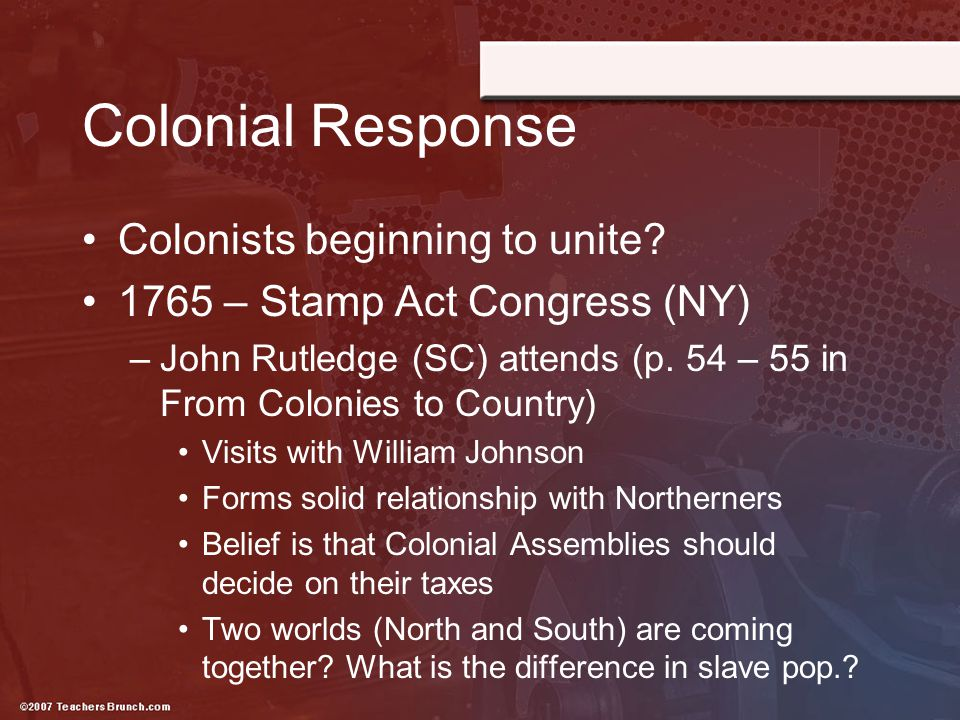 Colonial Response Colonists beginning to unite