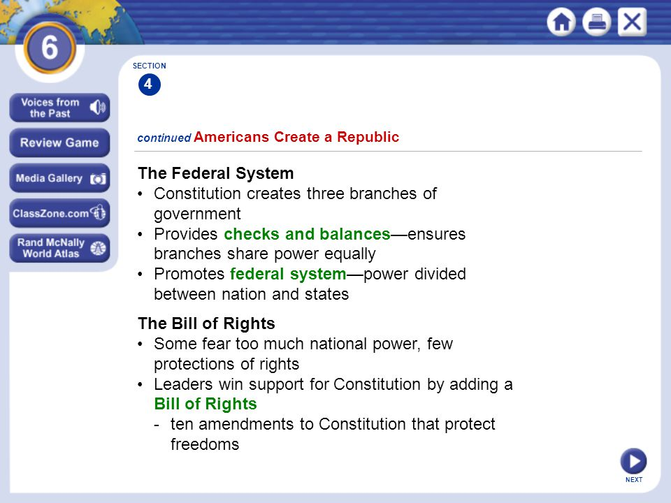 • Constitution creates three branches of government