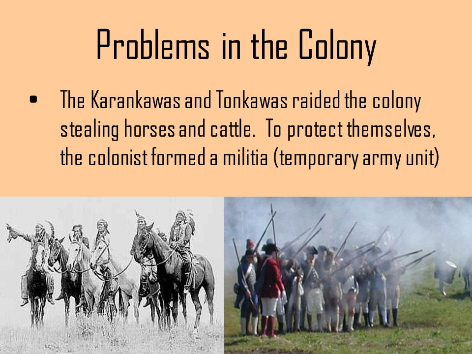 Problems in the Colony
