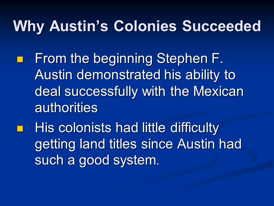 Why Austin's Colonies Succeeded