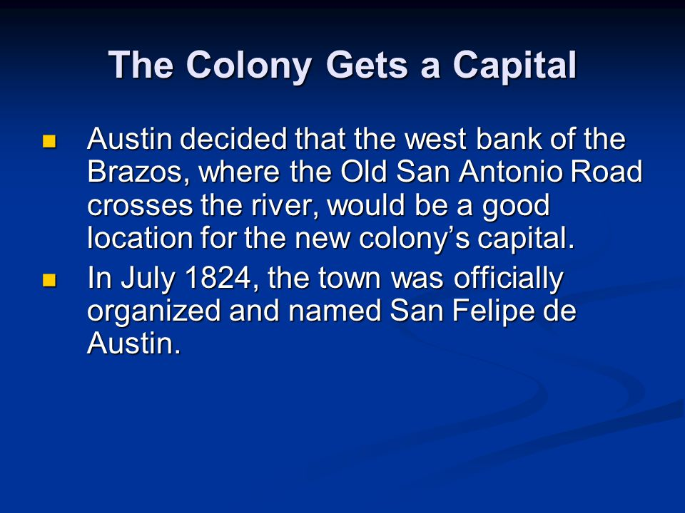 The Colony Gets a Capital