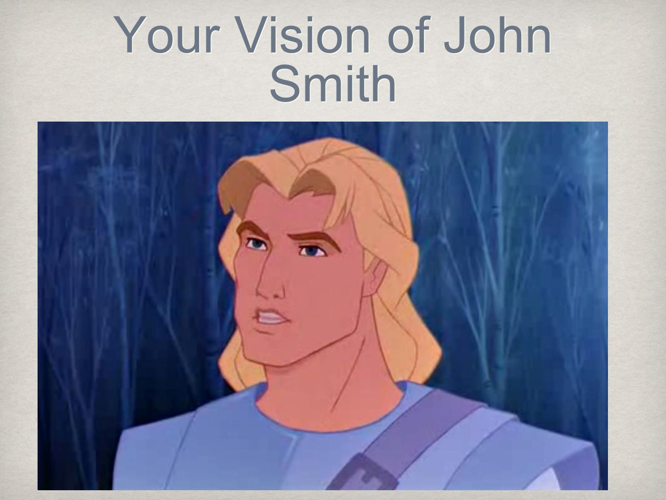 Your Vision of John Smith