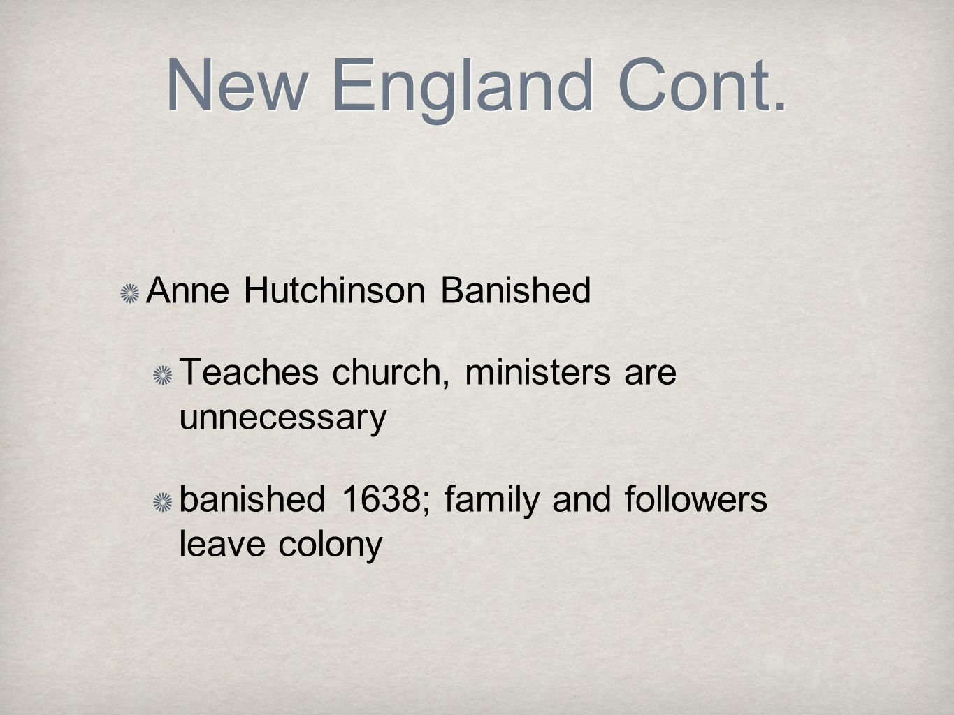 New England Cont. Anne Hutchinson Banished