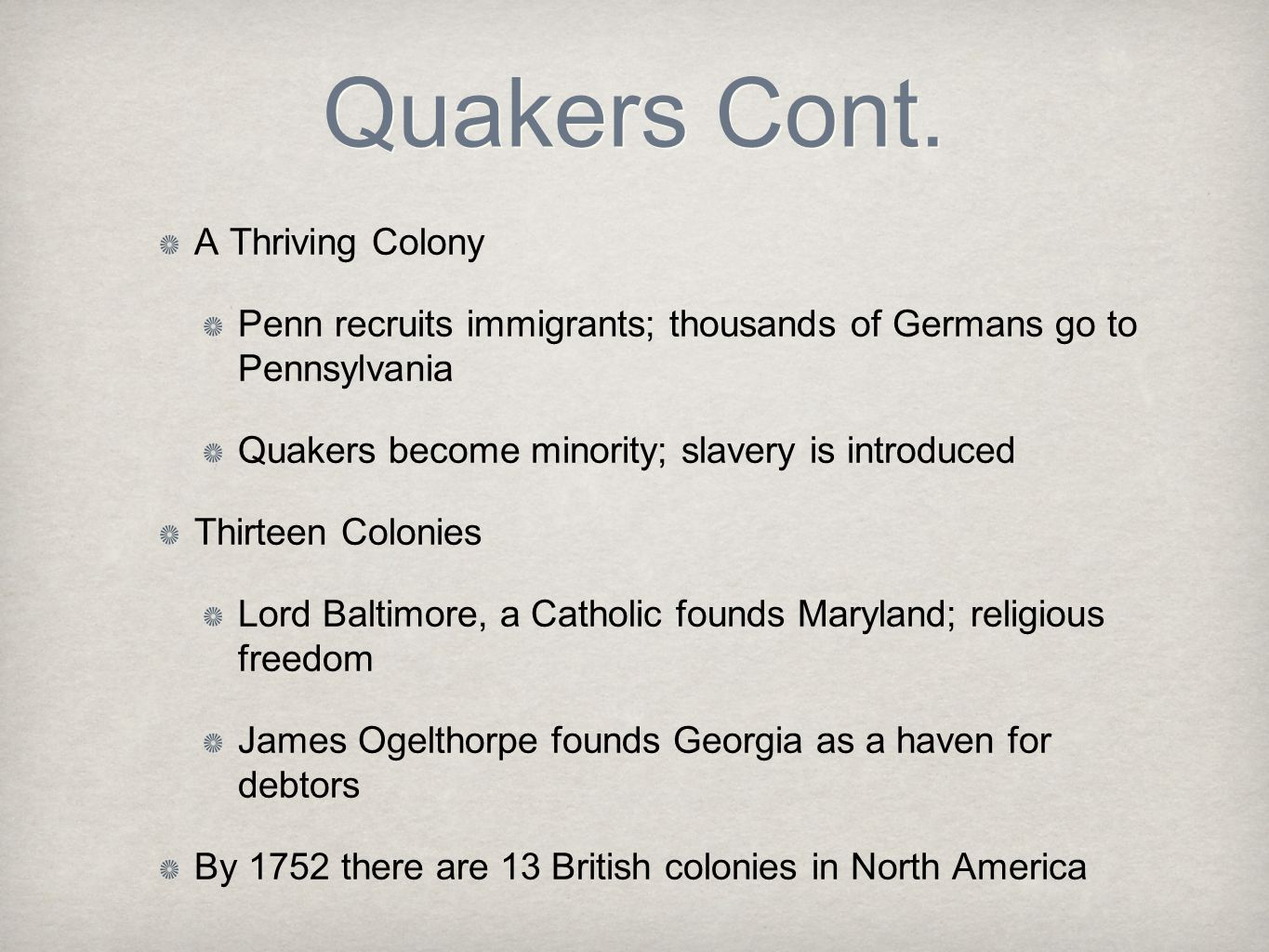 Quakers Cont. A Thriving Colony