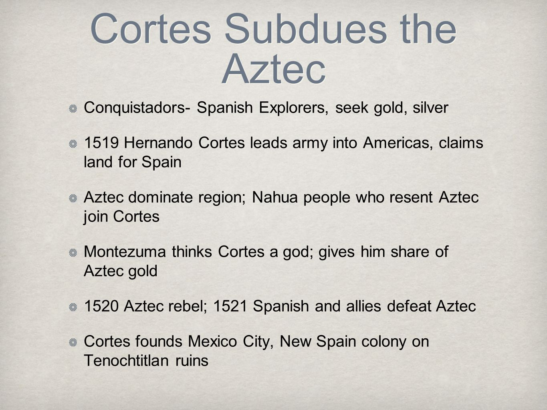 Cortes Subdues the Aztec