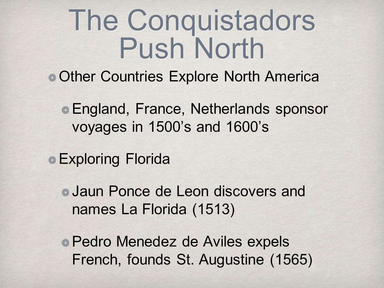 The Conquistadors Push North