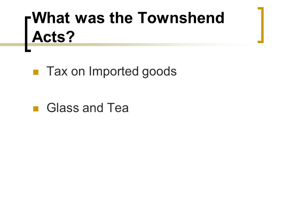 What was the Townshend Acts