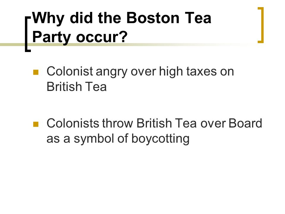 Why did the Boston Tea Party occur