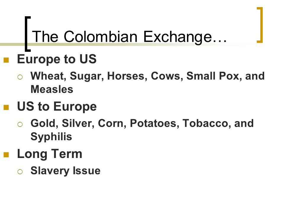 The Colombian Exchange…