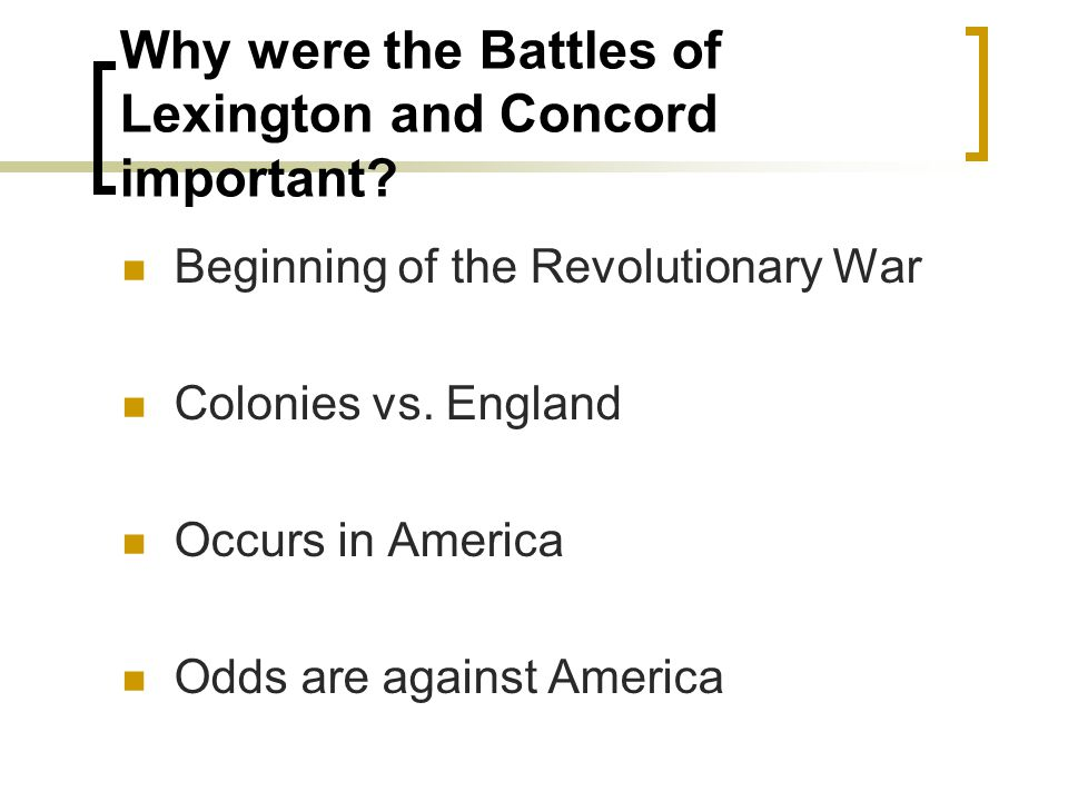 Why were the Battles of Lexington and Concord important