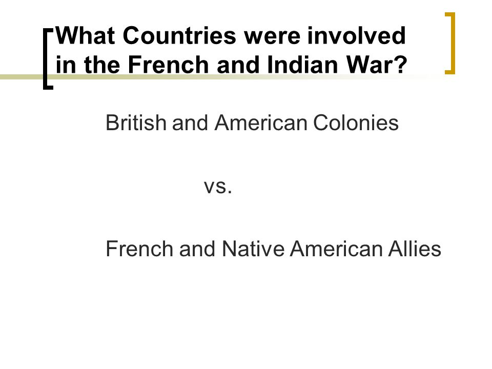 What Countries were involved in the French and Indian War