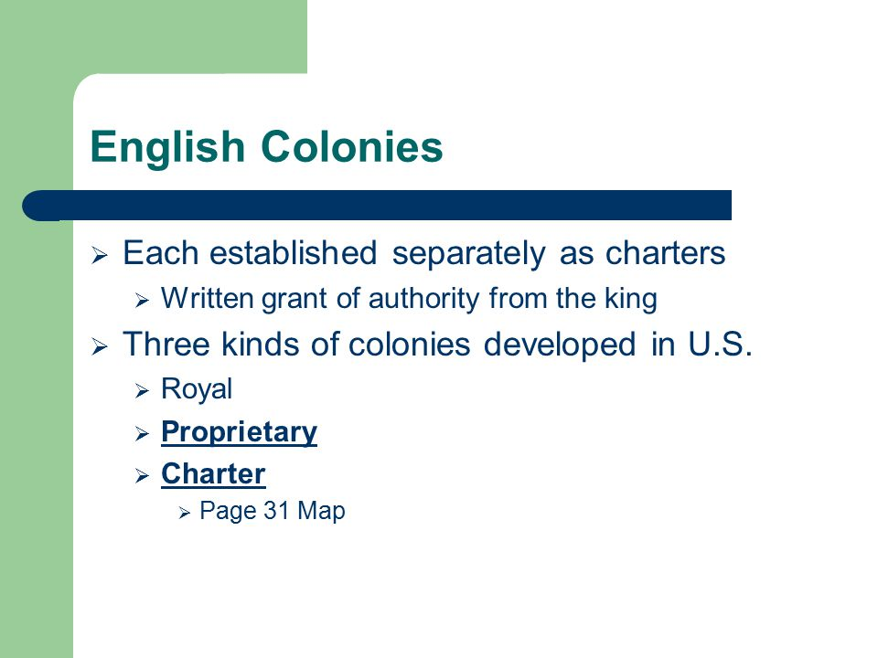 English Colonies Each established separately as charters