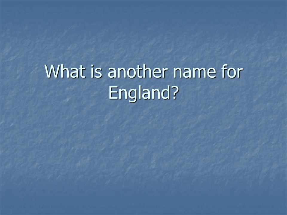What is another name for England