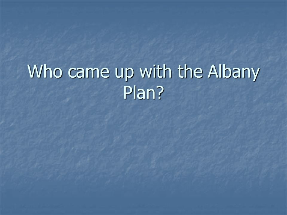 Who came up with the Albany Plan