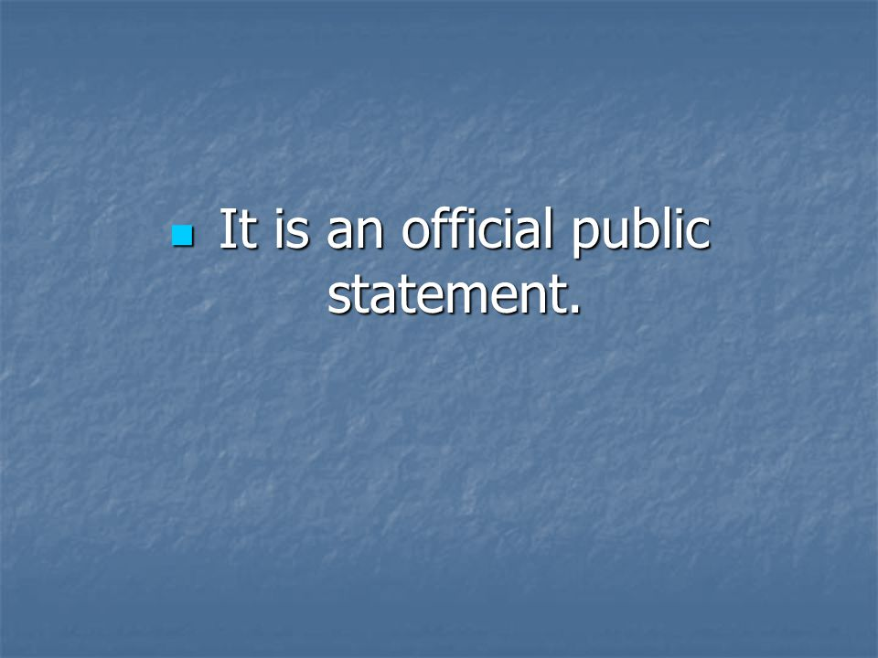 It is an official public statement.