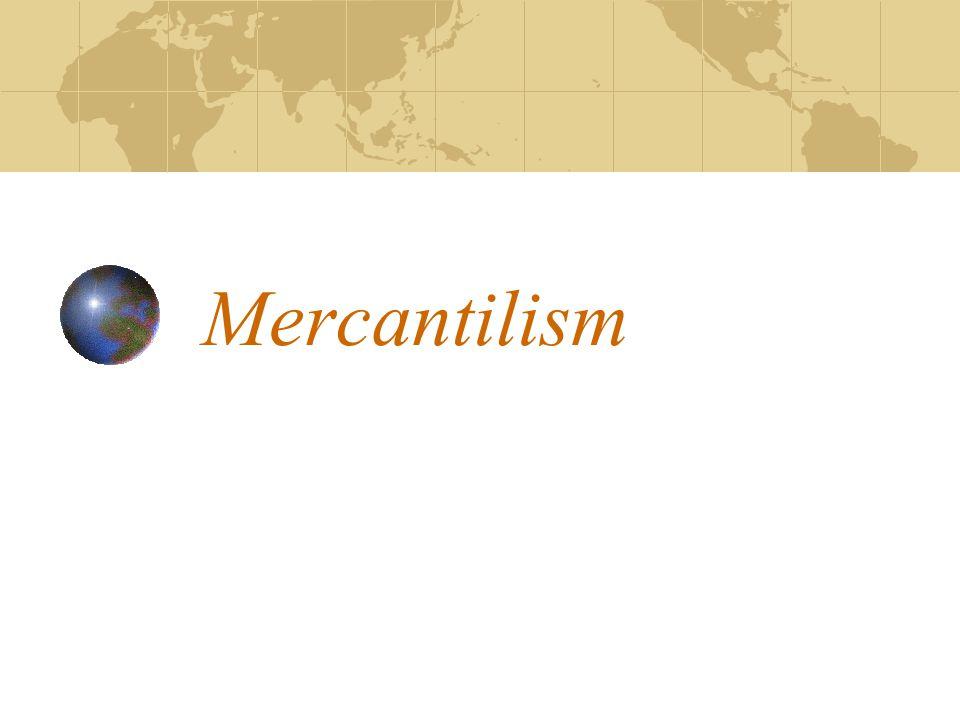 Mercantilism: Concept, Factors and Characteristics