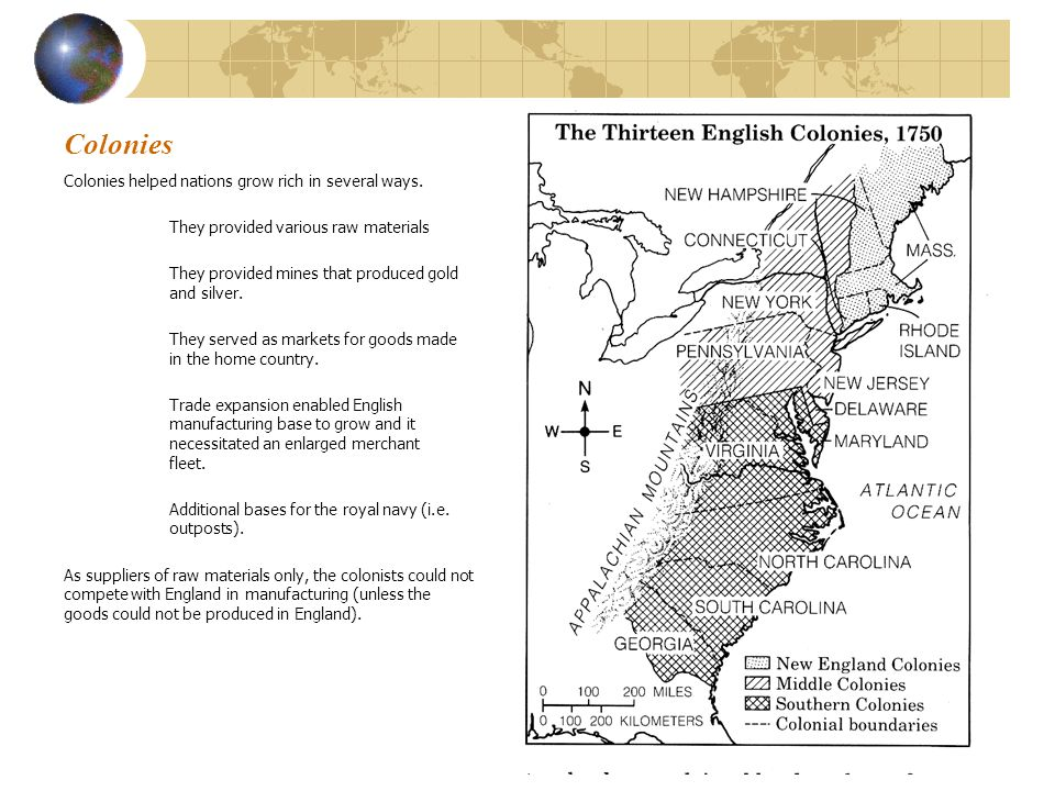 Colonies Colonies helped nations grow rich in several ways.
