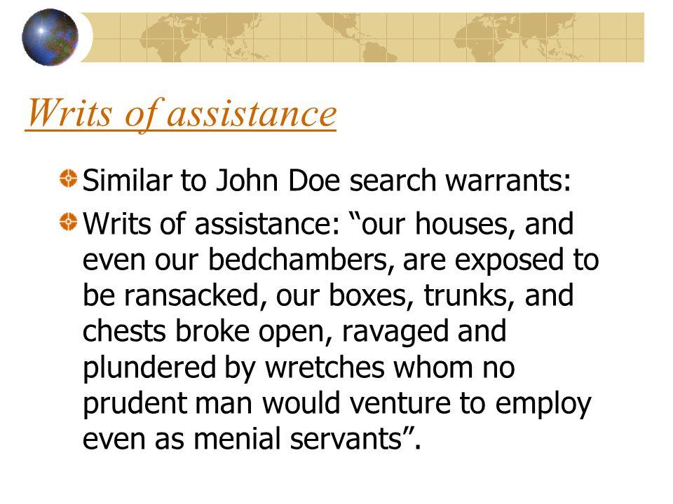 Writs of assistance Similar to John Doe search warrants: