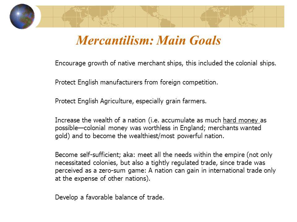 Mercantilism: Main Goals