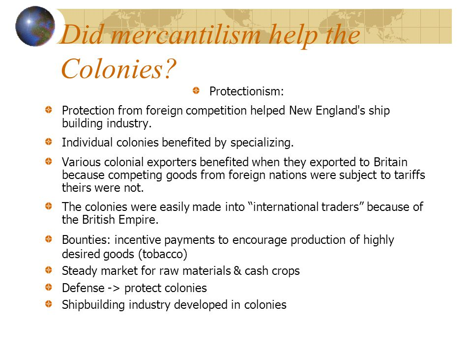 Did mercantilism help the Colonies