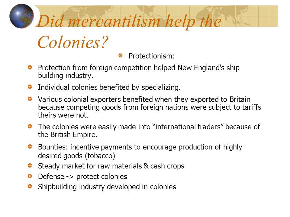 Did mercantilism help the Colonies