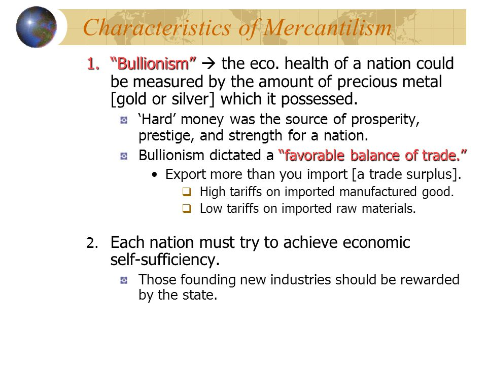 What are some characteristics of mercantilism