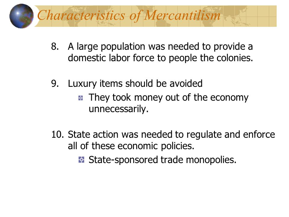 mercantilism effect on colonies How did mercantilism affect the political and economic development of england's 13 american colonies essay sample home essay samples how did mercantilism affect.