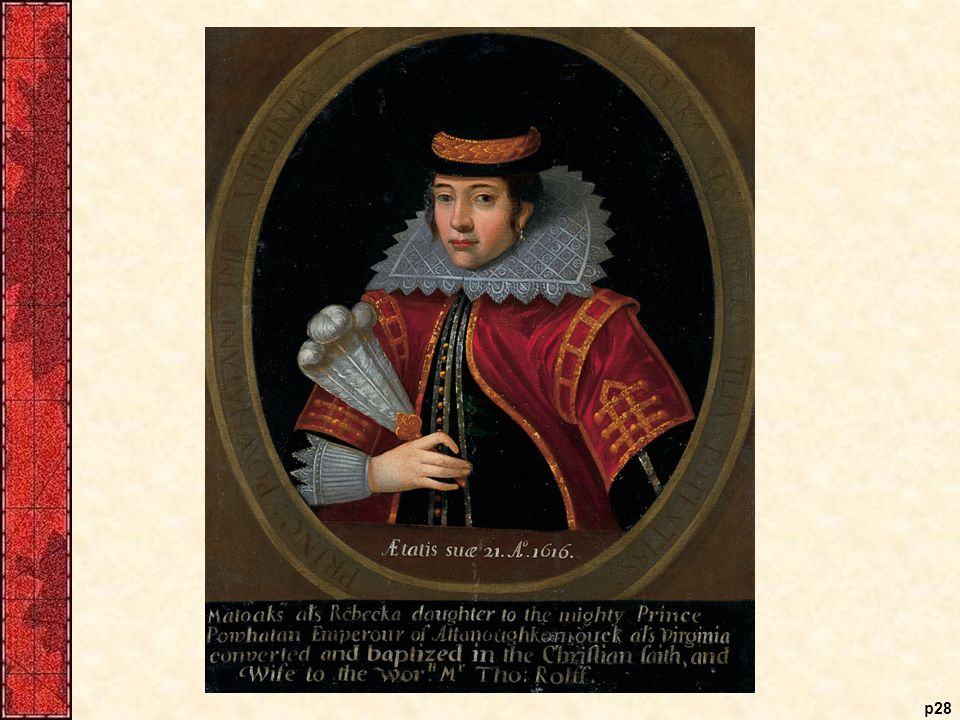 Pocahontas (ca. 1595–1617) Taken to England by her