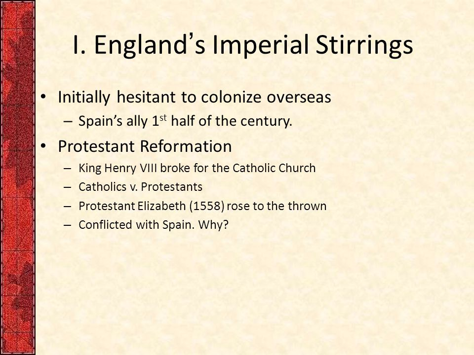 I. England's Imperial Stirrings
