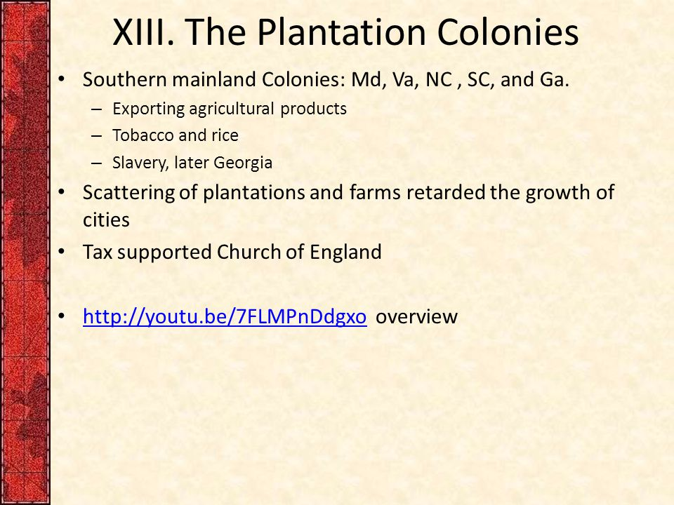 XIII. The Plantation Colonies