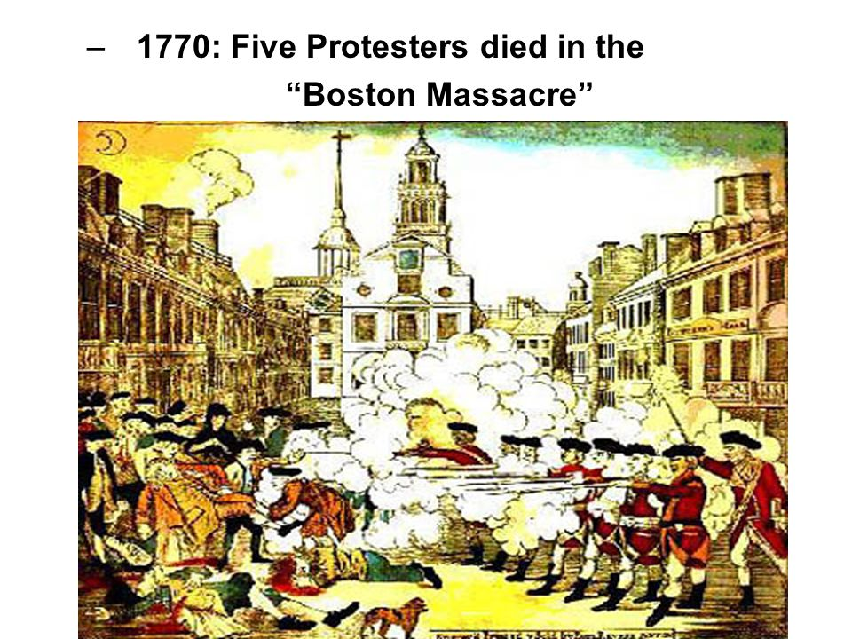 1770: Five Protesters died in the