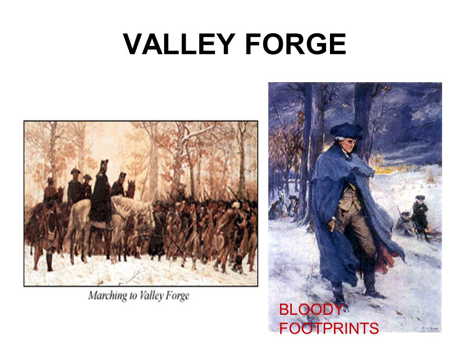 VALLEY FORGE BLOODY FOOTPRINTS