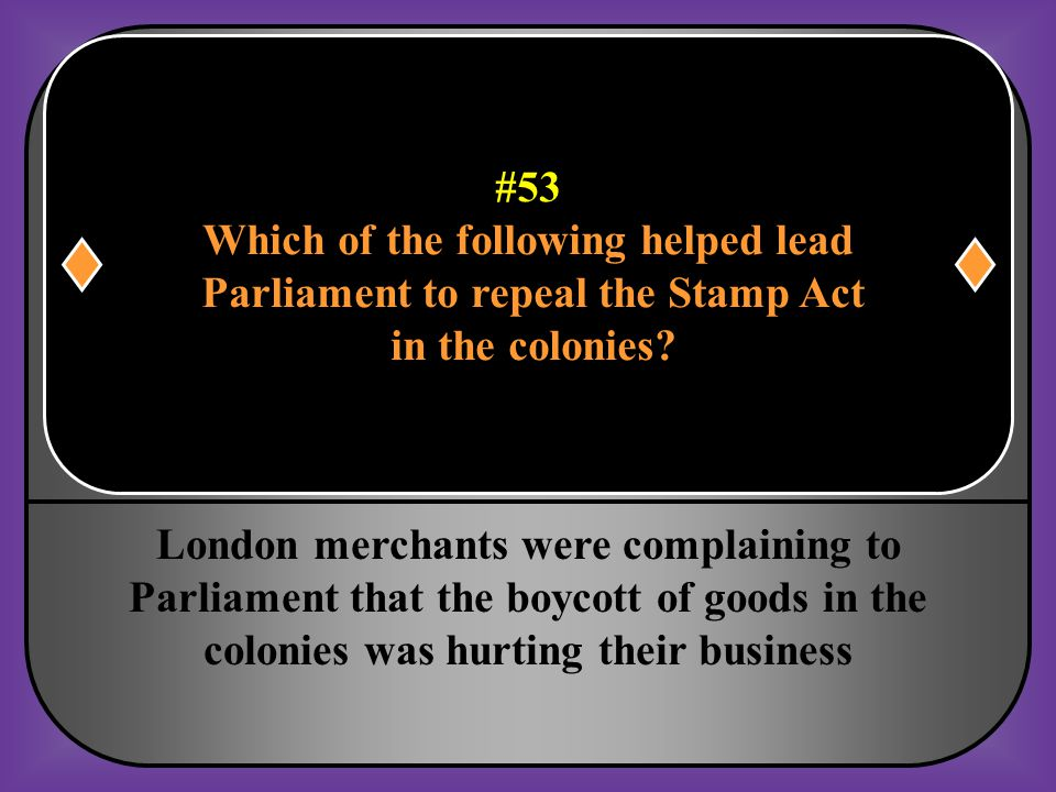 Which of the following helped lead Parliament to repeal the Stamp Act
