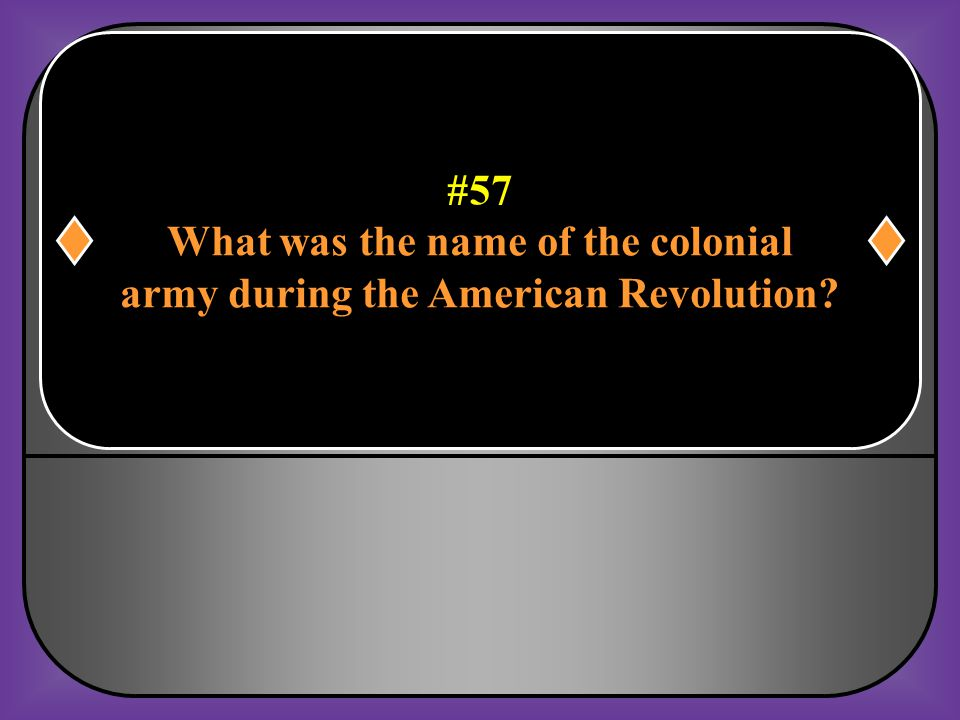 What was the name of the colonial army during the American Revolution